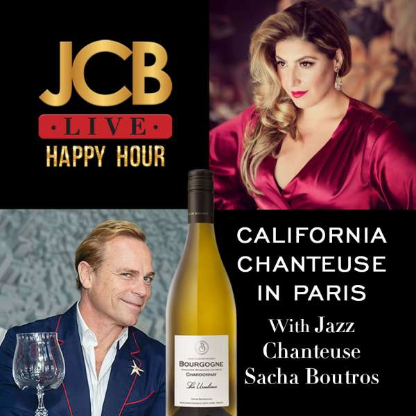 JCB Live Happy Hour: A CALIFORNIA CHANTEUSE IN PARIS WITH JAZZ VOCALIST SACHA BOUTROS